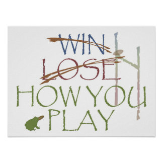 Win-Lose-How You Play Poster