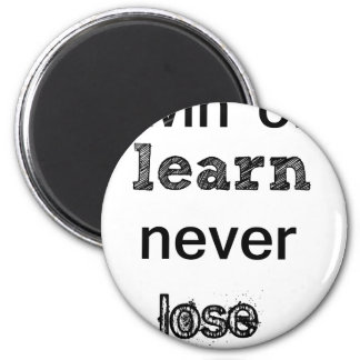 win or learn never lose 6 cm round magnet
