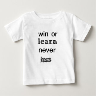 win or learn never lose baby T-Shirt