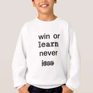 win or learn never lose sweatshirt
