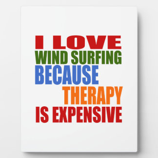 Wind Surfing Is My Therapy Plaque