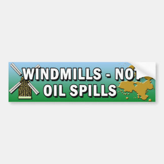 WINDMILLS NOT OIL SPILLS BUMPER STICKER
