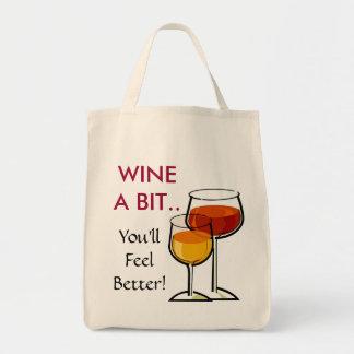 Wine A Bit..You'll Feel Better!  Tote Bag