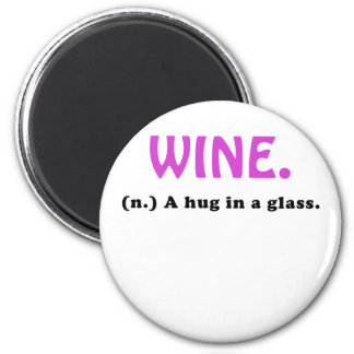 Wine A Hug in a Glass 6 Cm Round Magnet