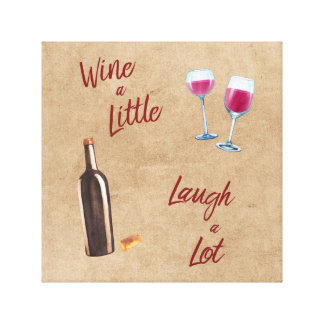 Wine a Little Laugh a Lot Quote Wall Art