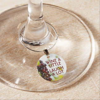 Wine a little, Laugh a lot Wine Glass Charms