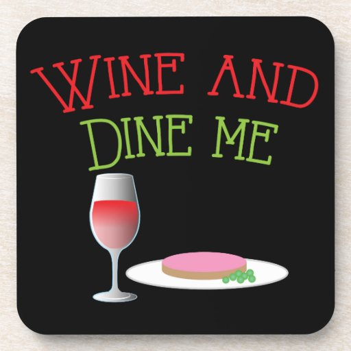 Wine and Dine Me with dinner and wine glass Coaster