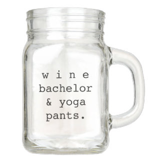 wine, bachelor & yoga pants mason jar