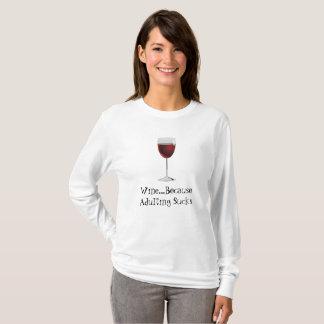 Wine...Because Adulting Sucks Custom Tee