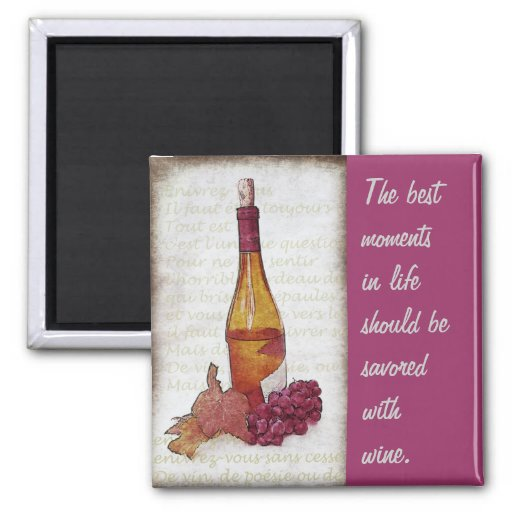 wine bottle with grapes and wine quote fridge magnet