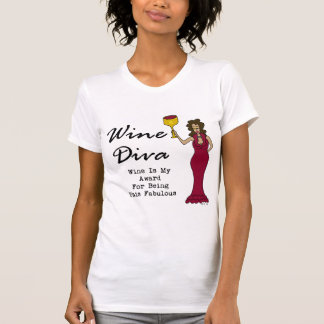 "Wine Diva ""Wine Is My Award For Being Fabulous"" T-Shirt"