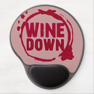 """""""Wine Down"""" while you work Gel Mouse Pad"""