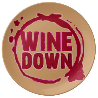 """Wine Down"" wine drinker glass stain party print Porcelain Plates"