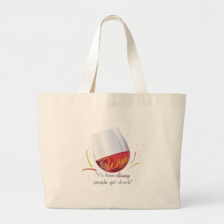 Wine How Classy People Get Drunk Large Tote Bag