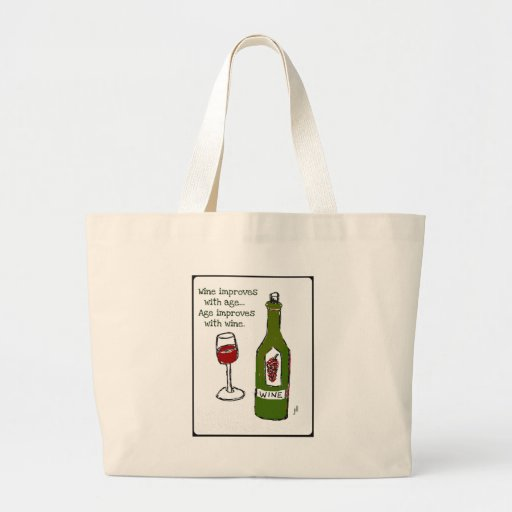 Wine improves with age...Age improves with wine. Canvas Bags