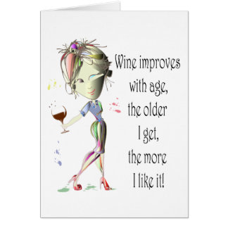 Wine Improves with Age, Humorous Wine Gifts Greeting Card