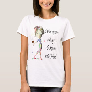 Wine improves with age, humorous Women and Wine T-Shirt