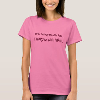 wine improves with age joke T-Shirt