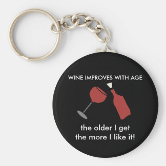 WINE IMPROVES WITH AGE Wine Keychain
