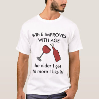 WINE IMPROVES WITH AGE Wine T-shirt