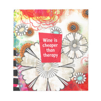 Wine is Cheaper than Therapy Notepad