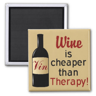 Wine is cheaper than therapy square magnet