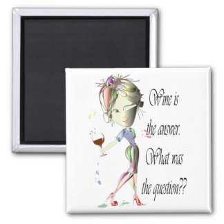 Wine is the answer what was the question Magnet