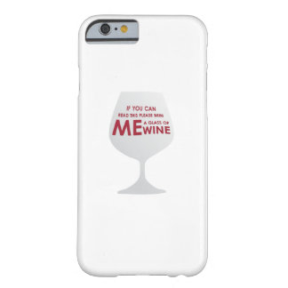 Wine Lovers Funny Gift If you can read this please Barely There iPhone 6 Case