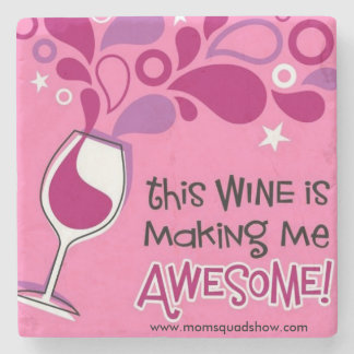 Wine Makes Me Awesome Coasters Stone Coaster