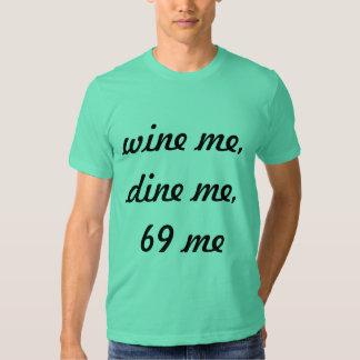 wine me dine me 69 me tee shirts