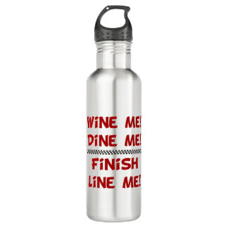 Wine Me! Dine Me! Finish Line Me! 710 Ml Water Bottle