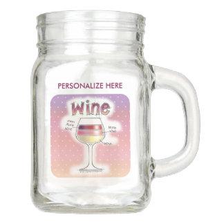 WINE, MORE WINE, EVEN MORE WINE MASON JAR