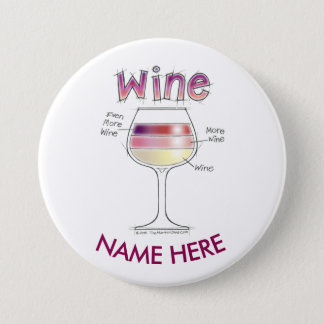 WINE, MORE WINE, EVEN MORE WINE NAME TAG BUTTON