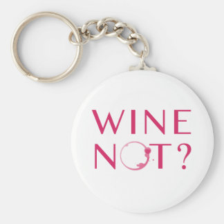 Wine Not   Wine Lover Humor Key Ring
