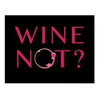 Wine Not | Wine Lover Humor Postcard