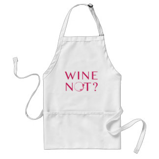 Wine Not | Wine Lover Humor Standard Apron