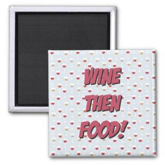 Wine Then Food Magnet