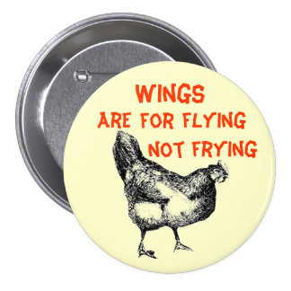 Wings are for Flying Not Frying 7.5 Cm Round Badge