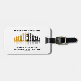 Winner Of Game Player Making Next-To-Last Mistake Luggage Tag