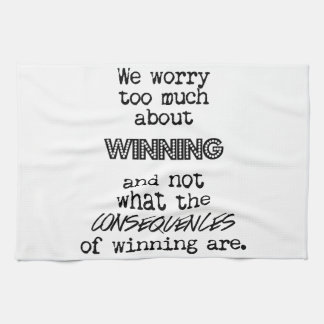Winning and Consequences Tea Towel