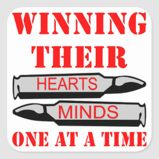 Winning Heart & Minds One Bullet At A Time Square Sticker