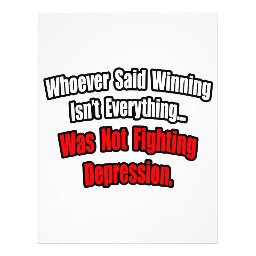Winning Isn't Everything Quote, Depression Flyers