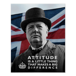 "Winston Churchill- ""Attitude Makes A Difference"" Poster"