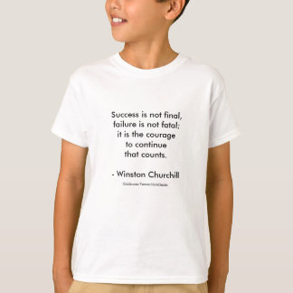 Winston Churchill Quote; Success 2.0 T-Shirt
