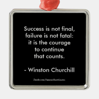Winston Churchill Quote; Success Metal Ornament