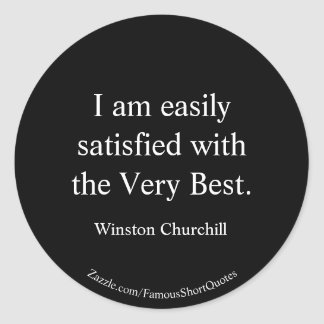 Winston Churchill Quote; The Very Best Classic Round Sticker