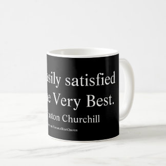 Winston Churchill Quote; The Very Best Coffee Mug