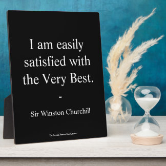 Winston Churchill Quote; The Very Best Plaque