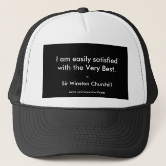 Winston Churchill Quote; The Very Best Trucker Hat