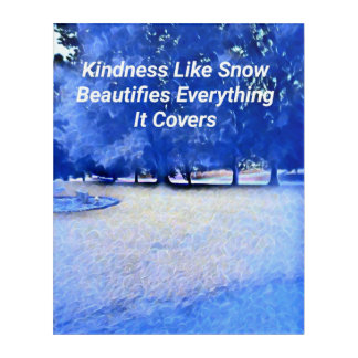Winter Blue White Inspirational Kindness Quote Acrylic Print